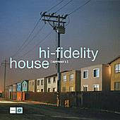 Play & Download Hi-Fidelity House 5 by Various Artists | Napster