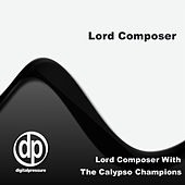 Lord Composer With The Calypso Champions by Lord Composer