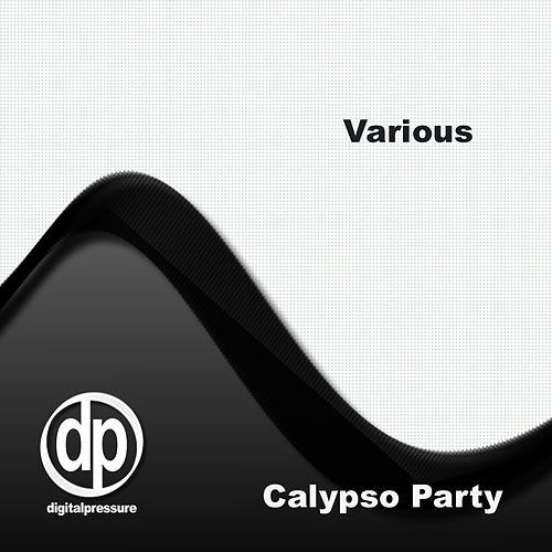 Play & Download Calypso Party by Various Artists | Napster