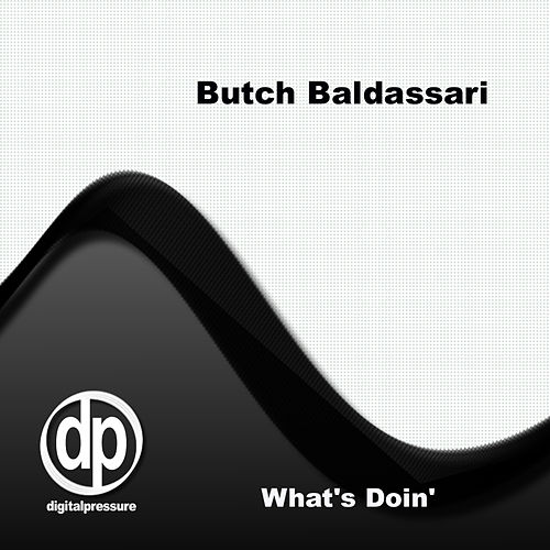 Play & Download What's Doin' by Butch Baldassari | Napster