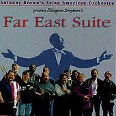 Play & Download Far East Suite by Anthony Brown | Napster