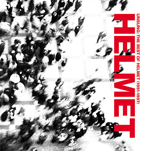Play & Download Unsung: The Very Best Of Helmet (1991-1997) by Helmet | Napster