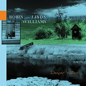 Play & Download Deeper Waters by Robin & Linda Williams | Napster