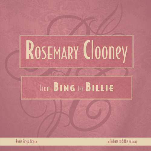 From Bing To Billie by Rosemary Clooney