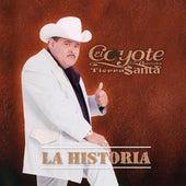 Play & Download La Historia by El Coyote Y Su Banda | Napster