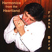 Play & Download Harmonica From The Heartland by Frank Bard | Napster