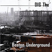 Dig The Boston Underground by Various Artists