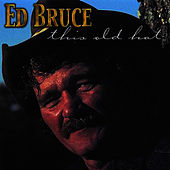 Play & Download This Old Hat by Ed Bruce | Napster