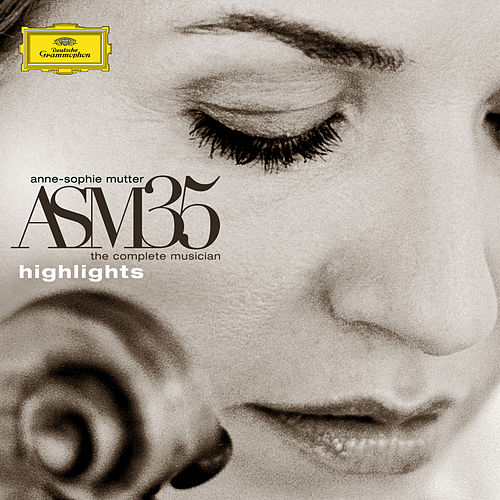 ASM35 - The Complete Musician - Highlights by Anne-Sophie Mutter