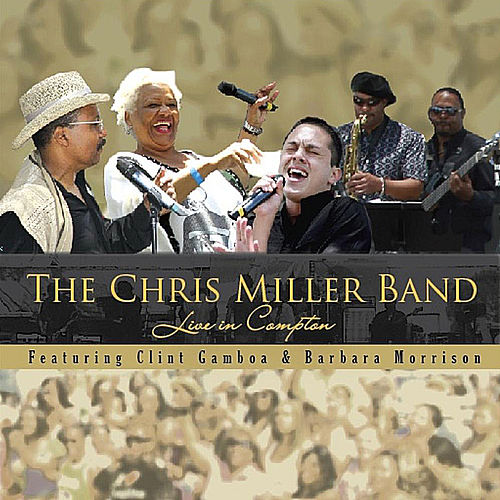 Live in Compton (feat. Clint Gamboa & Barbara Morrison) by Chris Miller