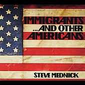 Immigrants and Other Americans by Steve Mednick