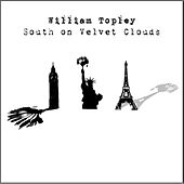 Play & Download South On Velvet Clouds by William Topley | Napster