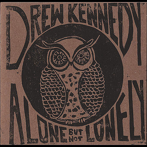 Play & Download Alone, But Not Lonely (A Live Acoustic Recording) by Drew Kennedy | Napster