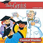 Play & Download Classical Vitamins by Baby Genius | Napster