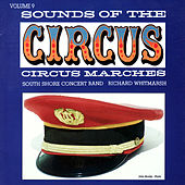 Sounds Of The Circus: Circus Marches, Vol.9 von South Shore Concert Band