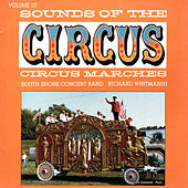 Sounds Of The Circus - Circus Marches, Vol.10 von South Shore Concert Band