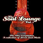 Play & Download The Soul Lounge Vol. 1: The Vibe Compilation... by Various Artists | Napster