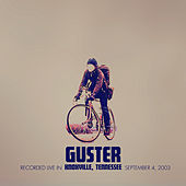 Play & Download Live 09-04-03 Knoxville, TN by Guster | Napster