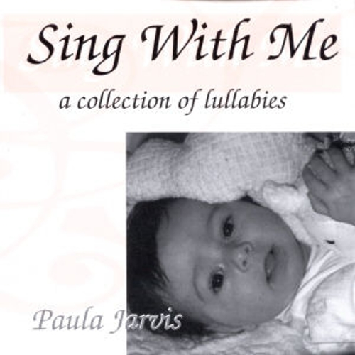 Play & Download Sing With Me: A Collection Of Lullabies by Paula Jarvis | Napster