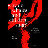 Play & Download Why Do Whales And Children Sing? by David Dunn | Napster