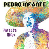 Play & Download Puras Pa Niños by Pedro Infante | Napster
