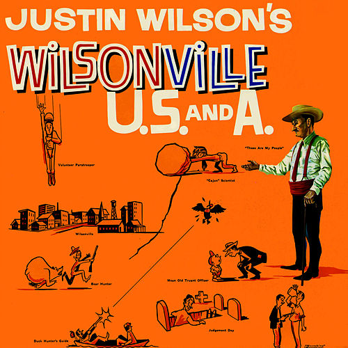 Play & Download Wilsonville U.S. And A. by Justin Wilson | Napster