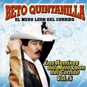 Play & Download Los Remix Del Mero Leon Vol. 3 by Beto Quintanilla El Mero Leon Del Corrido  | Napster