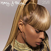 Play & Download 25/8 by Mary J. Blige | Napster