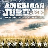 Music of Charles L. Booker, Vol. 2: American Jubilee by Various Artists