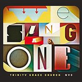 We Sing As One by Trinity Grace Church
