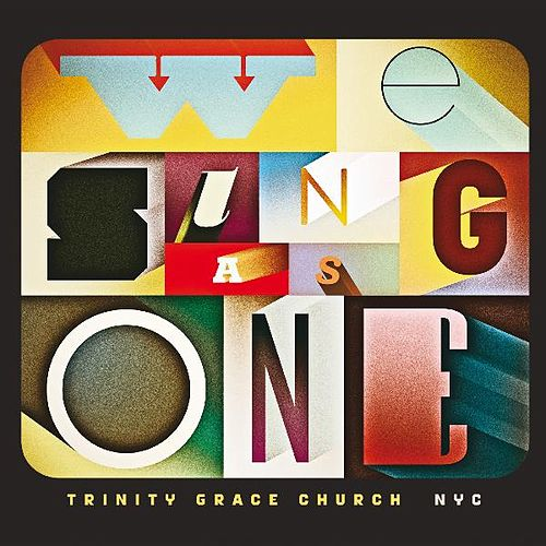 Play & Download We Sing As One by Trinity Grace Church | Napster
