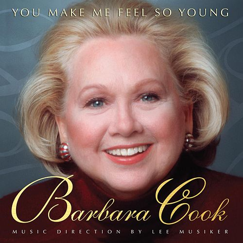 You Make Me Feel So Young: Live At Feinstein's by Barbara Cook