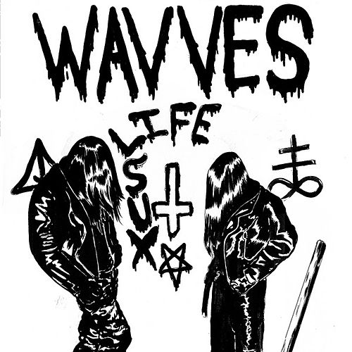 Play & Download Life Sux by Wavves | Napster