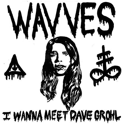 Play & Download I Wanna Meet Dave Grohl (Single) by Wavves | Napster