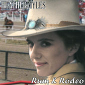 Play & Download Rum & Rodeo by Heather Myles | Napster
