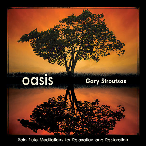 Play & Download Oasis by Gary Stroutsos | Napster