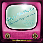 Play & Download Clyde Mcphatter - The Extended Play Collection by Clyde McPhatter | Napster