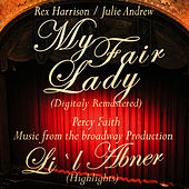 Play & Download My Fair Lady (Original Broadway Cast Recording) & Percy Faith Plays selections from Li`L Abner by Various Artists | Napster