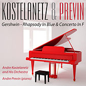 Play & Download Kostelanetz & Previn  Play Gershwin - Rhapsody In Blue & Concerto In F (Digitally Remastered) by Andre Previn (2) | Napster