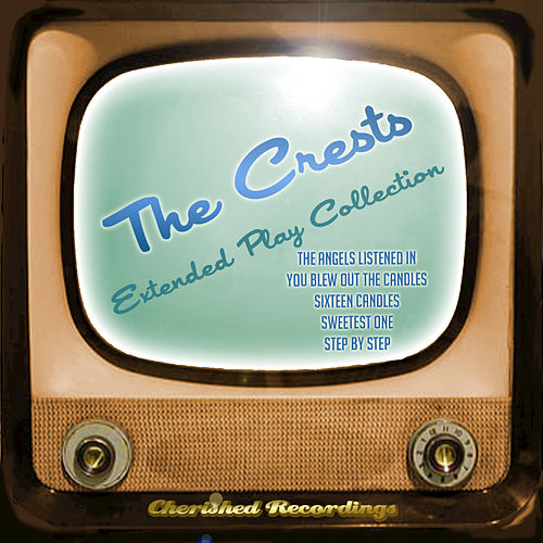 Play & Download The Crests - The Extended Play Collection by The Crests | Napster