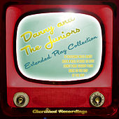 Danny And The Juniors - The Extended Play Collection by Danny and the Juniors