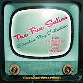 Play & Download The Five Satins - The Extended Play Collection by The Five Satins | Napster