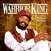 Tell Me How Me Sound by Warrior King