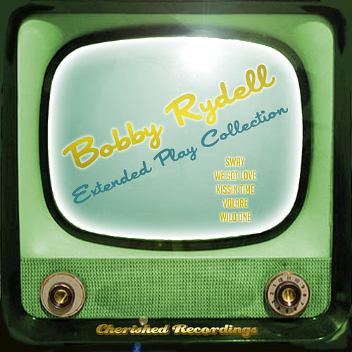 Bobby Rydell - The Extended Play Collection by Bobby Rydell