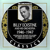 Play & Download 1946-1947 by Billy Eckstine | Napster