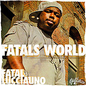 Play & Download Fatal's World by Fatal Lucciauno | Napster