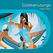 Play & Download Cocktail Lounge ~ Cooling Down by Various Artists | Napster