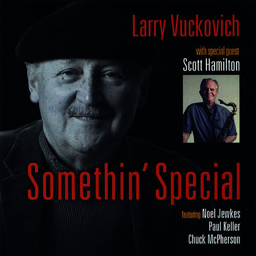 Play & Download Somethin' Special by Larry Vuckovich | Napster