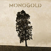 Play & Download Monogold by Monogold | Napster