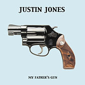 Play & Download My Father's Gun - Single by Justin Jones | Napster